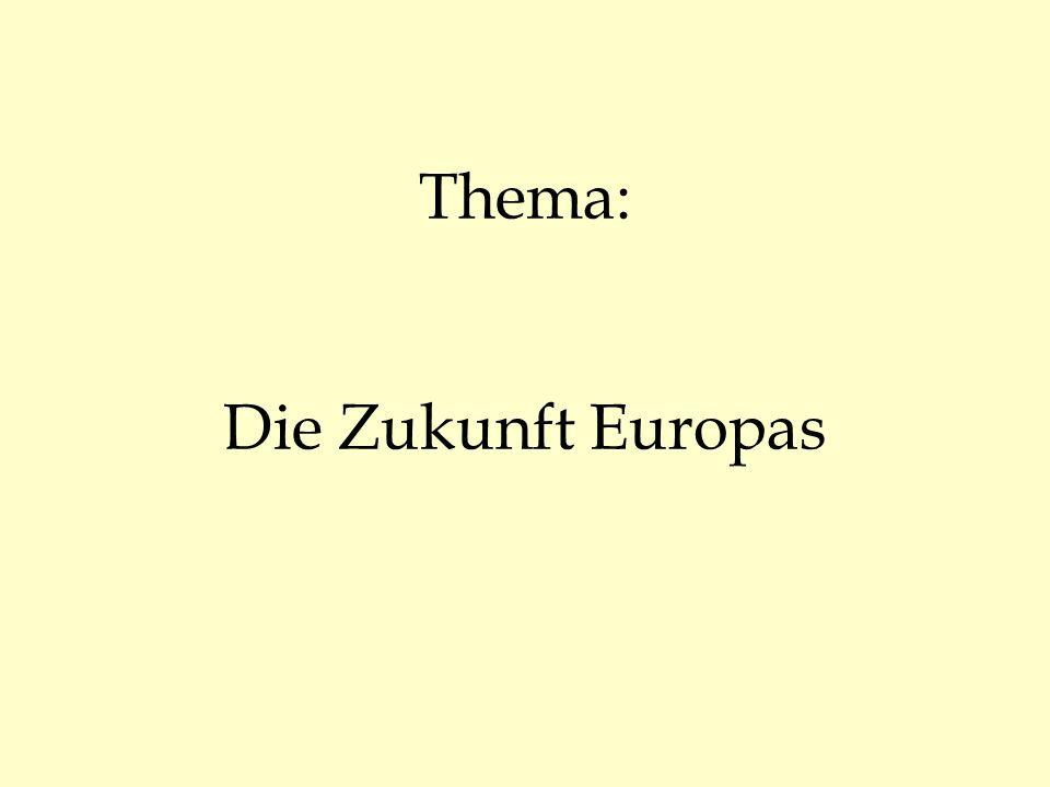 Thema: Die Zukunft Europas