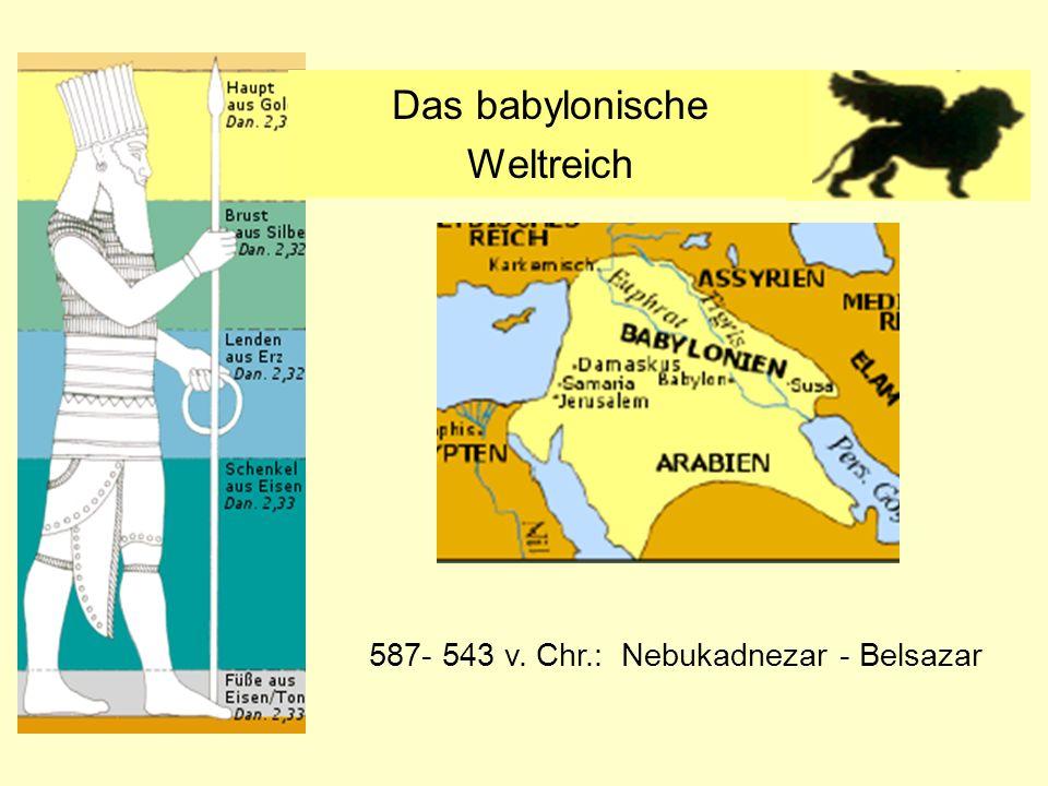 Das babylonische Weltreich 587- 543 v. Chr.: Nebukadnezar - Belsazar