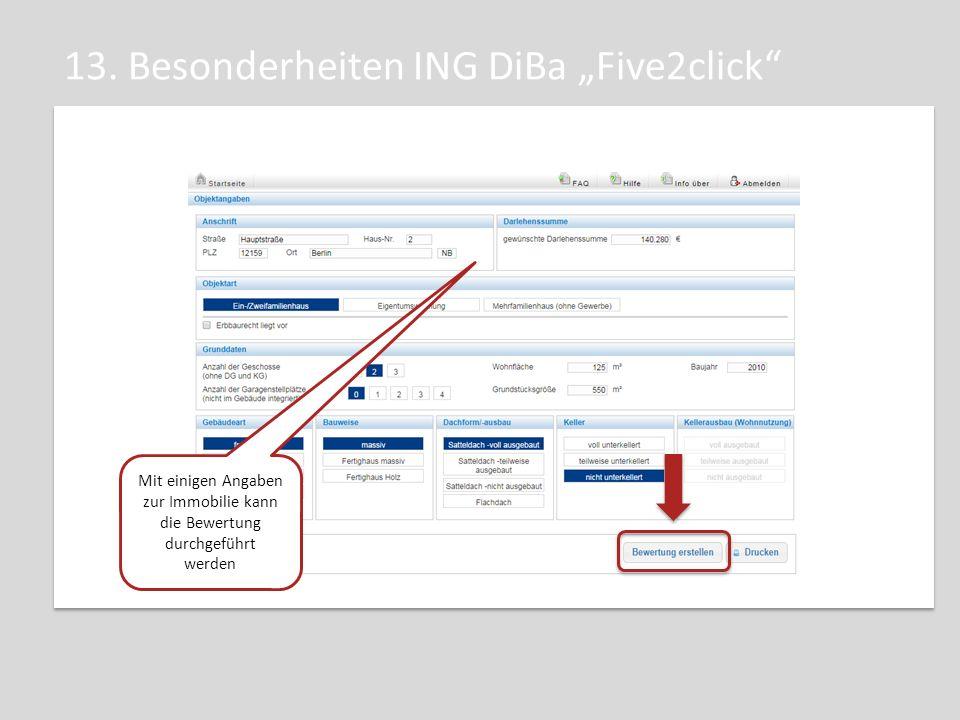 """13. Besonderheiten ING DiBa """"Five2click"""" Mit einigen Angaben zur Immobilie kann die Bewertung durchgeführt werden"""