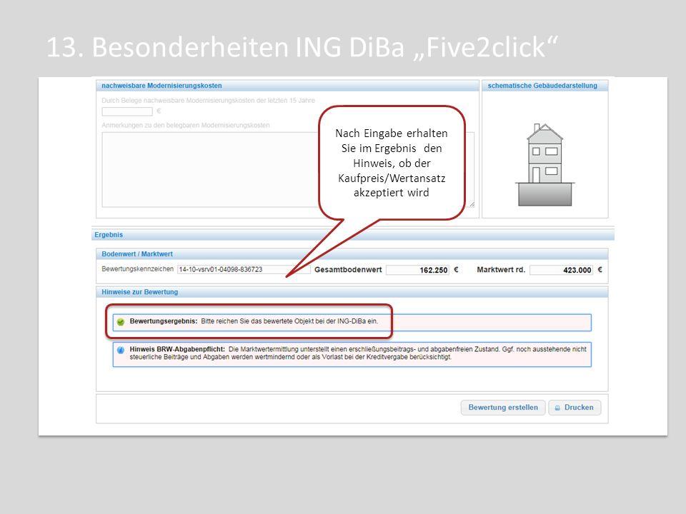 """13. Besonderheiten ING DiBa """"Five2click"""" Nach Eingabe erhalten Sie im Ergebnis den Hinweis, ob der Kaufpreis/Wertansatz akzeptiert wird"""