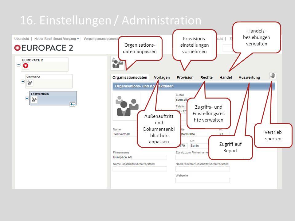 16. Einstellungen / Administration Organisations- daten anpassen Außenauftritt und Dokumentenbi bliothek anpassen Provisions- einstellungen vornehmen