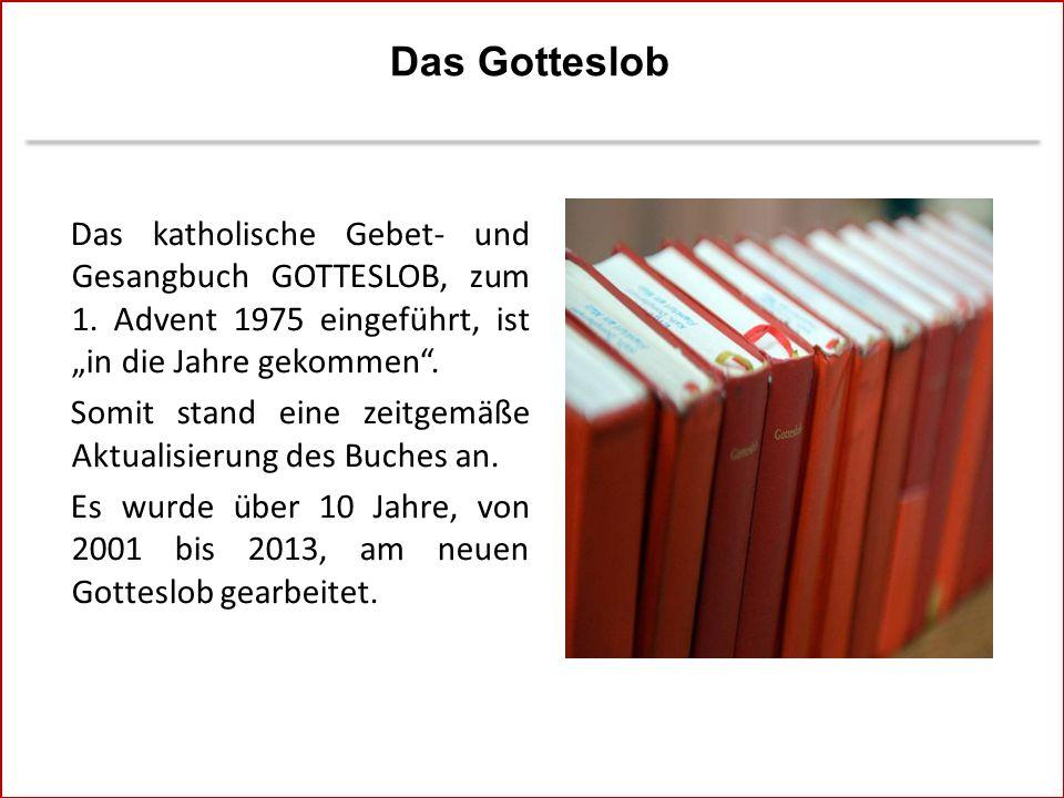 Das Gotteslob Das katholische Gebet- und Gesangbuch GOTTESLOB, zum 1.