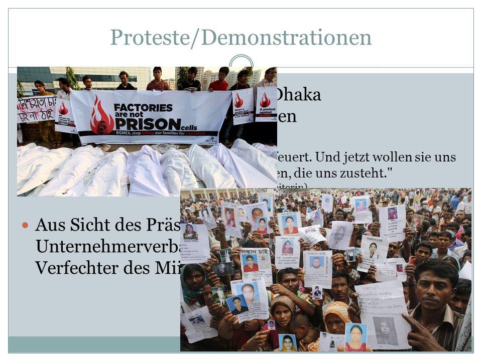 Proteste/Demonstrationen Proteste der Textilarbeiter in Dhaka  Wunsch nach höheren Löhnen Aber dann wurden wir geschlagen und gefeuert.