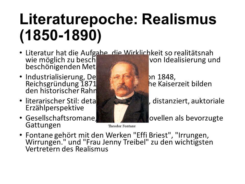 Literaturepoche: Realismus (1850-1890) Literatur hat die Aufgabe, die Wirklichkeit so realitätsnah wie möglich zu beschreiben. Verzicht von Idealisier