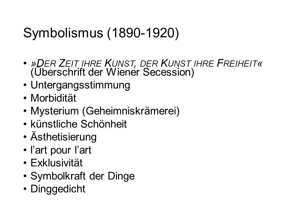 Symbolismus (1890-1920) »D ER Z EIT IHRE K UNST, DER K UNST IHRE F REIHEIT « (Überschrift der Wiener Secession) Untergangsstimmung Morbidität Mysteriu