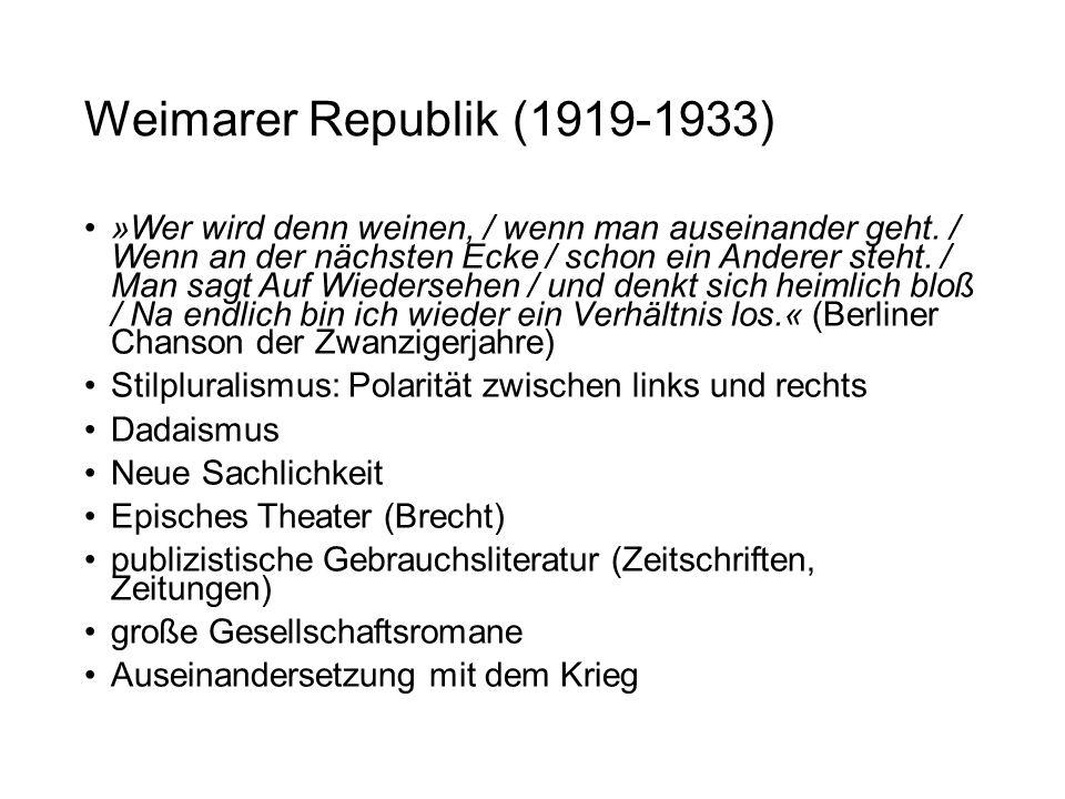 Weimarer Republik (1919-1933) »Wer wird denn weinen, / wenn man auseinander geht. / Wenn an der nächsten Ecke / schon ein Anderer steht. / Man sagt Au