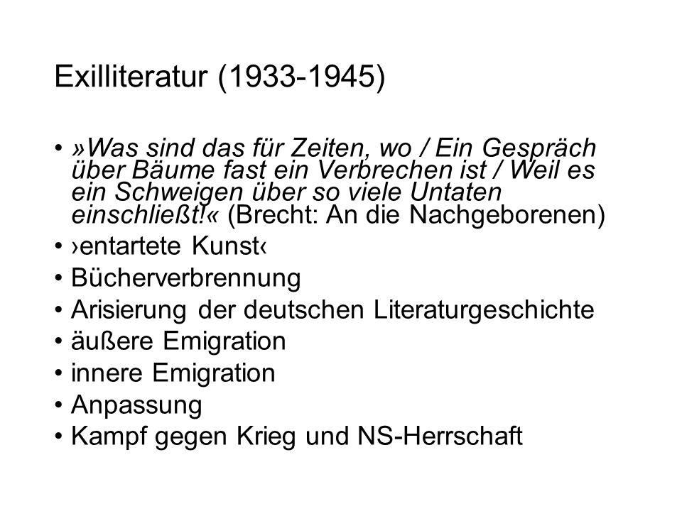 Exilliteratur (1933-1945) »Was sind das für Zeiten, wo / Ein Gespräch über Bäume fast ein Verbrechen ist / Weil es ein Schweigen über so viele Untaten