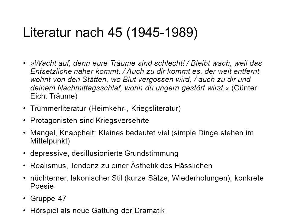 Literatur nach 45 (1945-1989) »Wacht auf, denn eure Träume sind schlecht! / Bleibt wach, weil das Entsetzliche näher kommt. / Auch zu dir kommt es, de