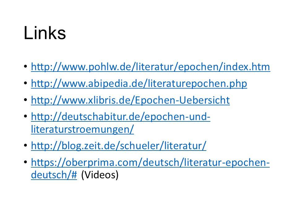 Links http://www.pohlw.de/literatur/epochen/index.htm http://www.abipedia.de/literaturepochen.php http://www.xlibris.de/Epochen-Uebersicht http://deut
