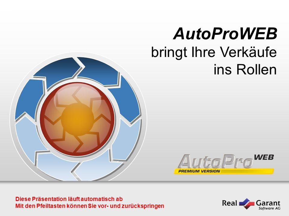 1 AutoProWEB bringt Ihre Verkäufe ins Rollen Diese Präsentation läuft automatisch ab Mit den Pfeiltasten können Sie vor- und zurückspringen
