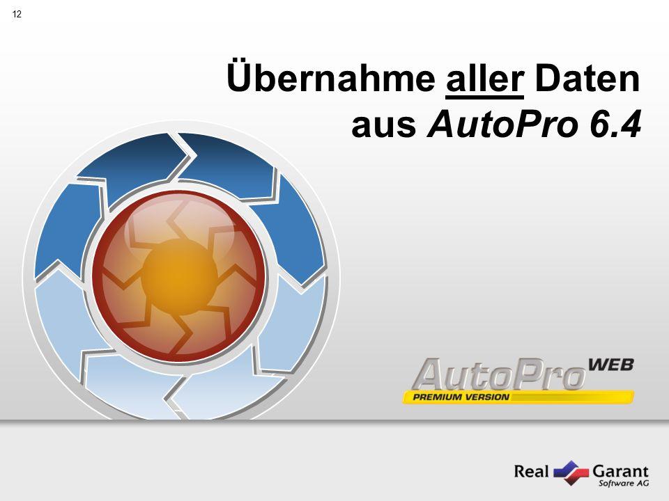 12 Übernahme aller Daten aus AutoPro 6.4