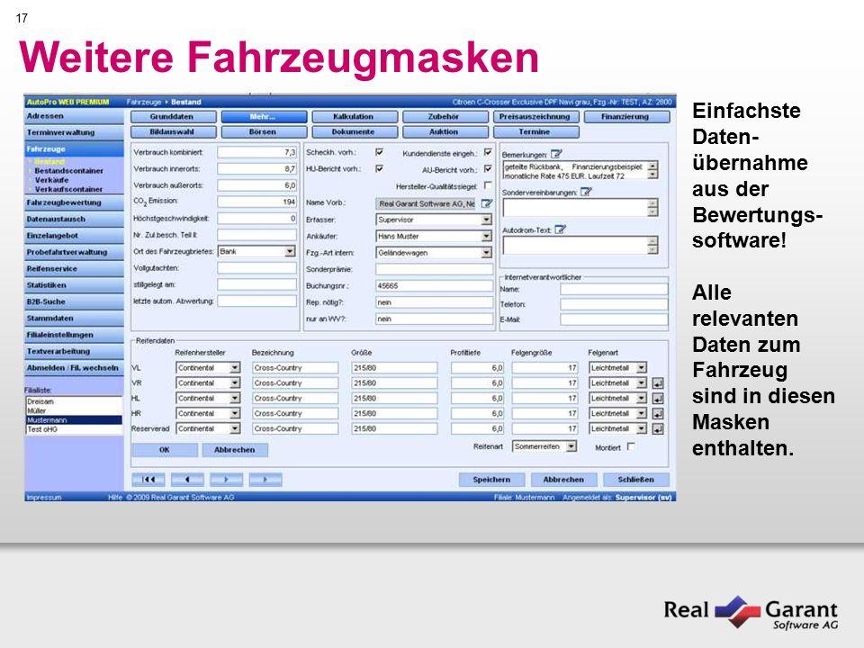 17 Weitere Fahrzeugmasken Einfachste Daten- übernahme aus der Bewertungs- software.