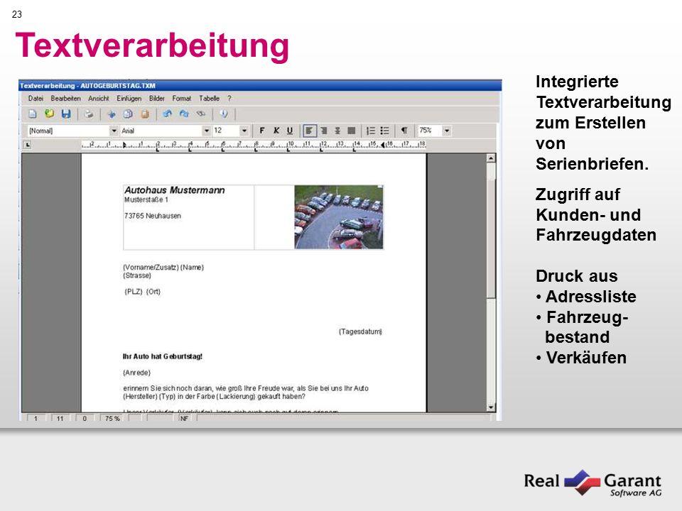 23 Textverarbeitung Integrierte Textverarbeitung zum Erstellen von Serienbriefen.