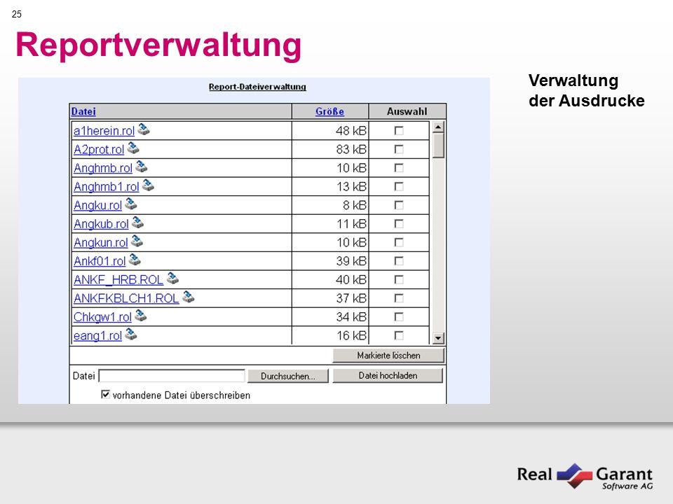 25 Reportverwaltung Verwaltung der Ausdrucke
