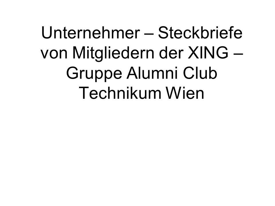 Unternehmer – Steckbriefe von Mitgliedern der XING – Gruppe Alumni Club Technikum Wien