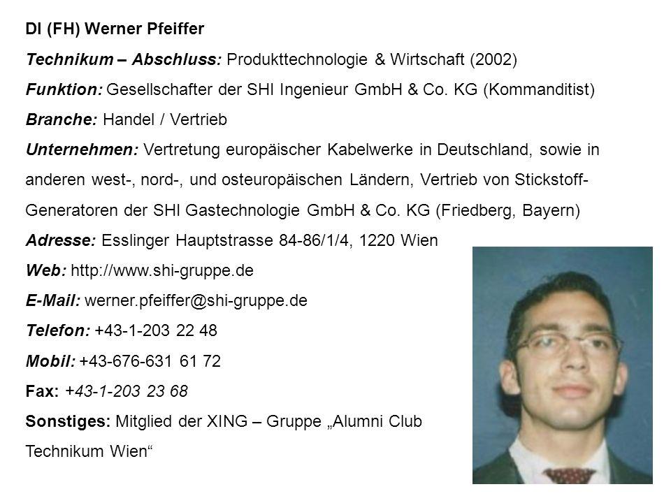 DI (FH) Werner Pfeiffer Technikum – Abschluss: Produkttechnologie & Wirtschaft (2002) Funktion: Gesellschafter der SHI Ingenieur GmbH & Co.
