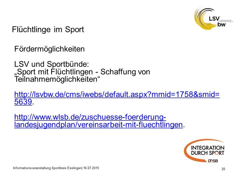 """Flüchtlinge im Sport 20 Fördermöglichkeiten LSV und Sportbünde: """"Sport mit Flüchtlingen - Schaffung von Teilnahmemöglichkeiten http://lsvbw.de/cms/iwebs/default.aspx mmid=1758&smid= 5639http://lsvbw.de/cms/iwebs/default.aspx mmid=1758&smid= 5639."""