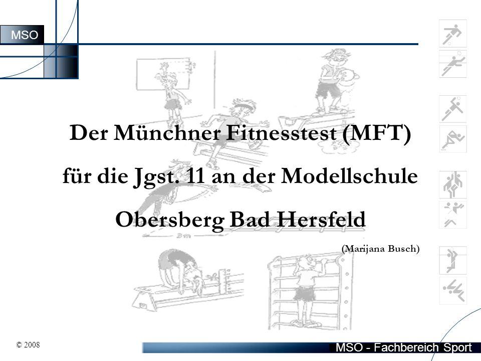 MSO - Fachbereich Sport MSO Der Münchner Fitnesstest (MFT) für die Jgst.