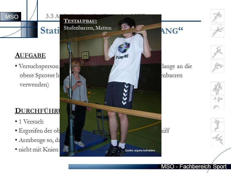 """MSO - Fachbereich Sport Station 5  """"H ALTEN IM H ANG A UFGABE Versuchsperson soll sich bei gebeugten Armen möglichst lange an die obere Sprosse hängen."""