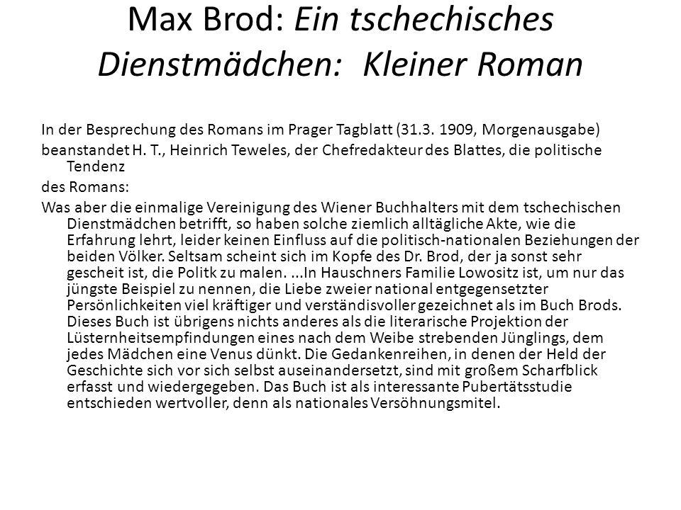 Max Brod: Ein tschechisches Dienstmädchen: Kleiner Roman In der Besprechung des Romans im Prager Tagblatt (31.3.