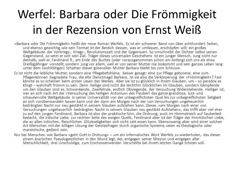 Werfel: Barbara oder Die Frömmigkeit in der Rezension von Ernst Weiß »Barbara oder Die Frömmigkeit« heißt der neue Roman Werfels.