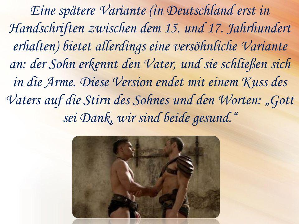 Eine spätere Variante (in Deutschland erst in Handschriften zwischen dem 15. und 17. Jahrhundert erhalten) bietet allerdings eine versöhnliche Variant