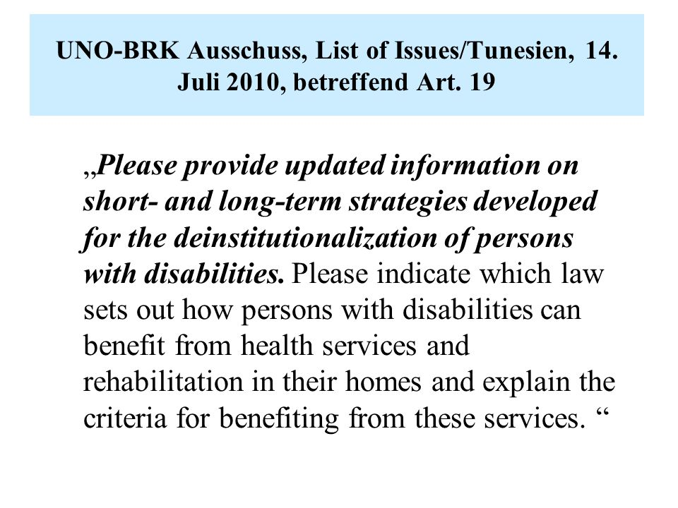 "UNO-BRK Ausschuss, List of Issues/Tunesien, 14. Juli 2010, betreffend Art. 19 ""Please provide updated information on short- and long-term strategies d"
