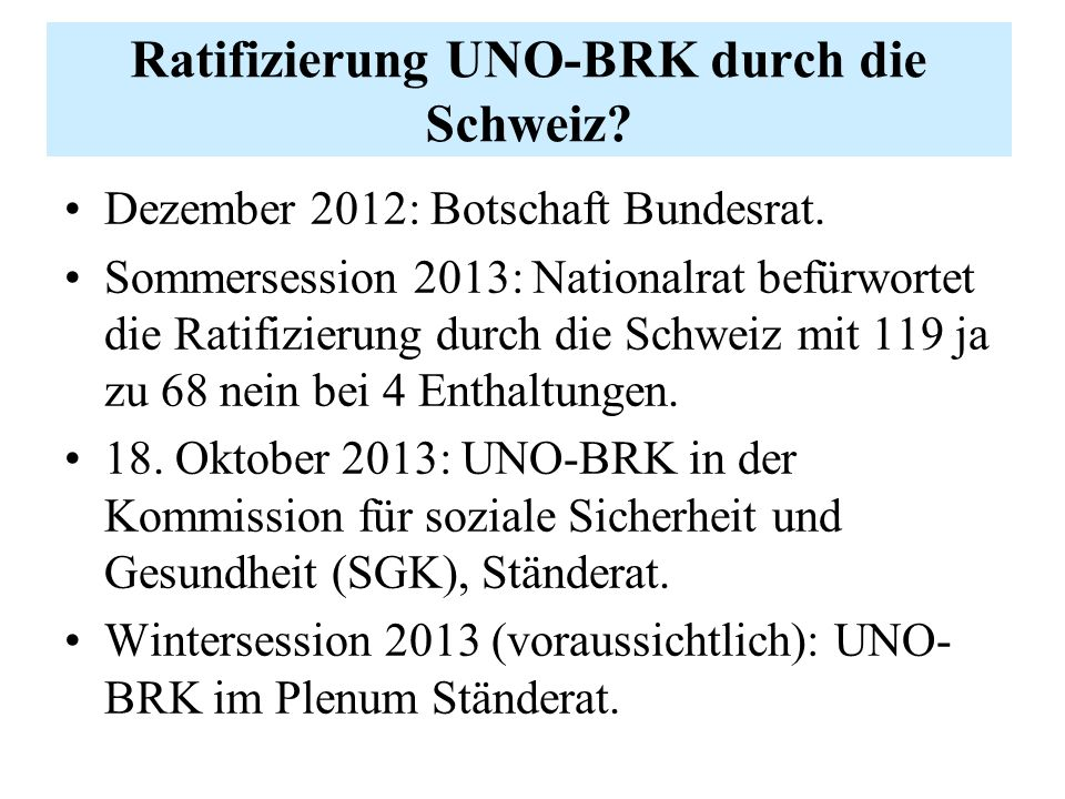 Ratifizierung UNO-BRK durch die Schweiz. Dezember 2012: Botschaft Bundesrat.