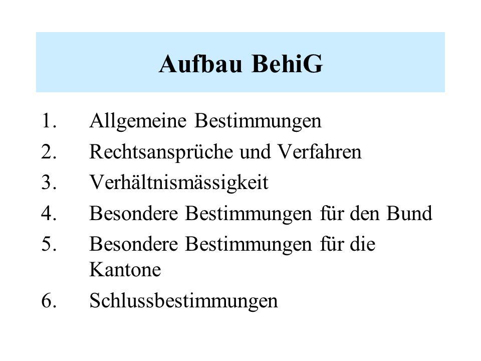 Aufbau BehiG 1. Allgemeine Bestimmungen 2. Rechtsansprüche und Verfahren 3.