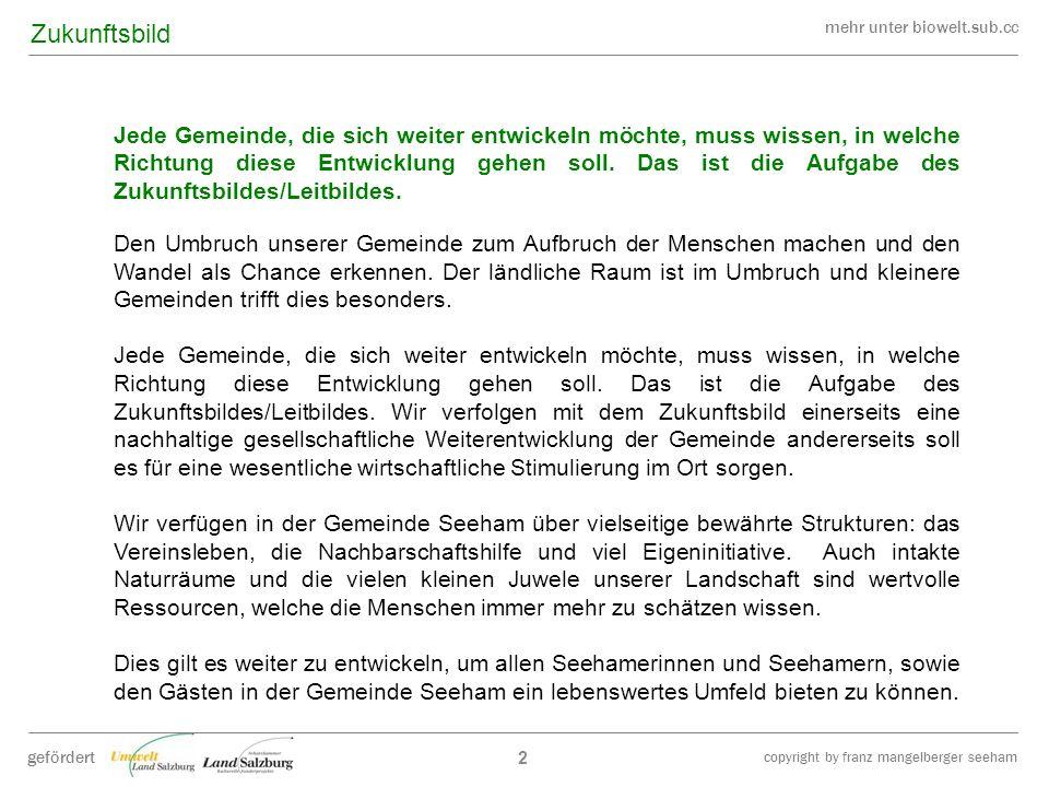 mehr unter biowelt.sub.cc gefördert copyright by franz mangelberger seeham Jede Gemeinde, die sich weiter entwickeln möchte, muss wissen, in welche Ri