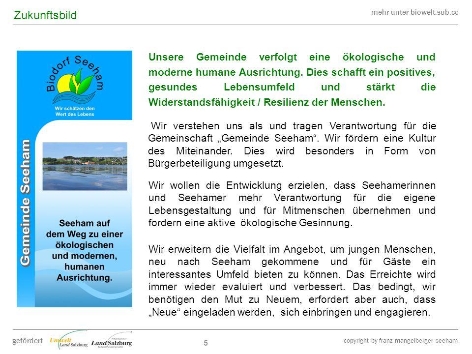 mehr unter biowelt.sub.cc gefördert copyright by franz mangelberger seeham Unsere Gemeinde verfolgt eine ökologische und moderne humane Ausrichtung. D
