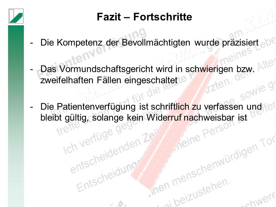 Fazit – Fortschritte -Die Kompetenz der Bevollmächtigten wurde präzisiert -Das Vormundschaftsgericht wird in schwierigen bzw.