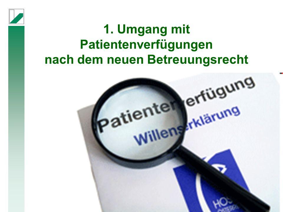 1. Umgang mit Patientenverfügungen nach dem neuen Betreuungsrecht