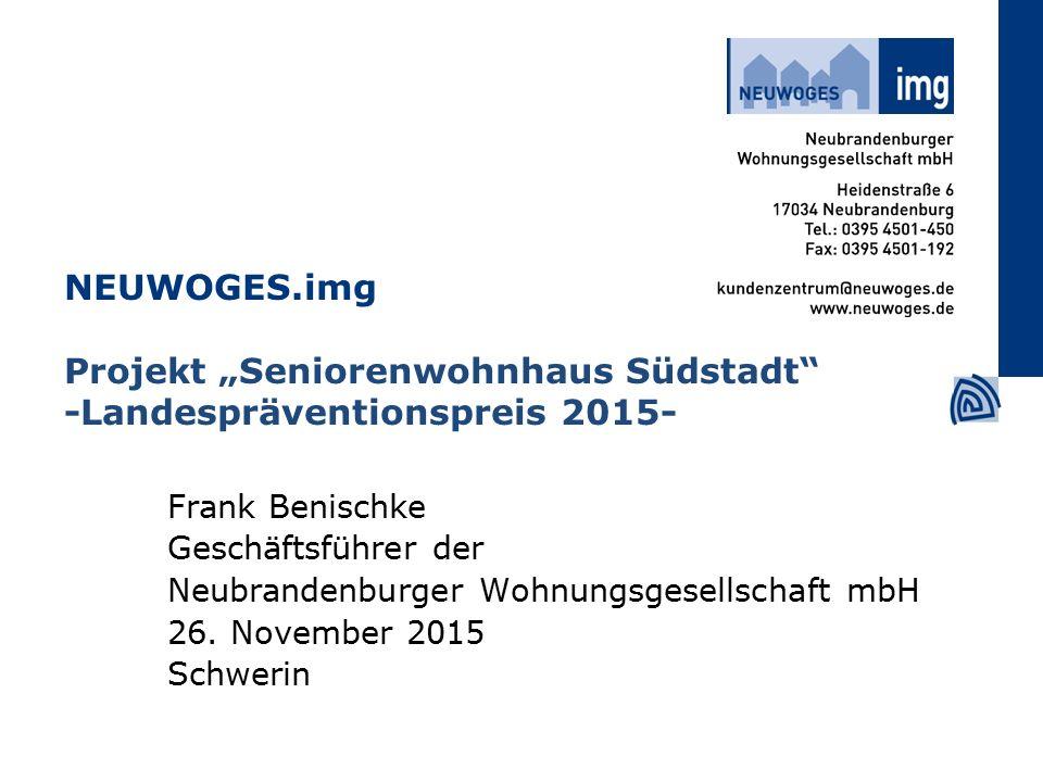 """NEUWOGES.img Projekt """"Seniorenwohnhaus Südstadt -Landespräventionspreis 2015- Frank Benischke Geschäftsführer der Neubrandenburger Wohnungsgesellschaft mbH 26."""