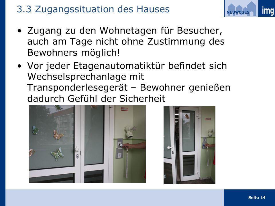 Zugang zu den Wohnetagen für Besucher, auch am Tage nicht ohne Zustimmung des Bewohners möglich.