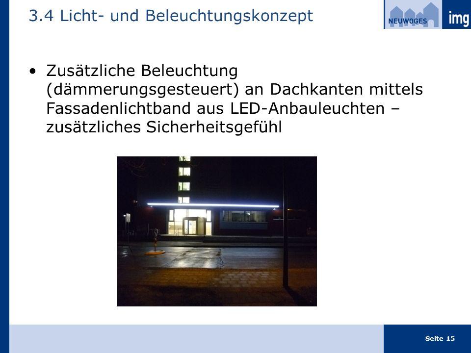 Zusätzliche Beleuchtung (dämmerungsgesteuert) an Dachkanten mittels Fassadenlichtband aus LED-Anbauleuchten – zusätzliches Sicherheitsgefühl 3.4 Licht- und Beleuchtungskonzept Seite 15