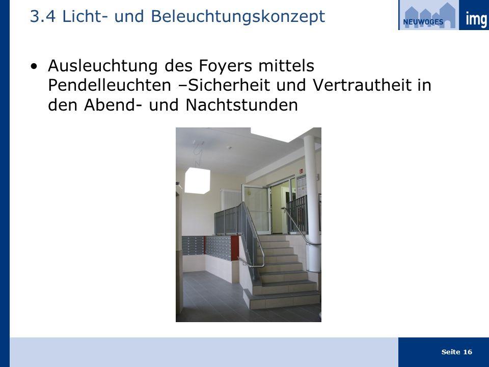 Ausleuchtung des Foyers mittels Pendelleuchten –Sicherheit und Vertrautheit in den Abend- und Nachtstunden 3.4 Licht- und Beleuchtungskonzept Seite 16