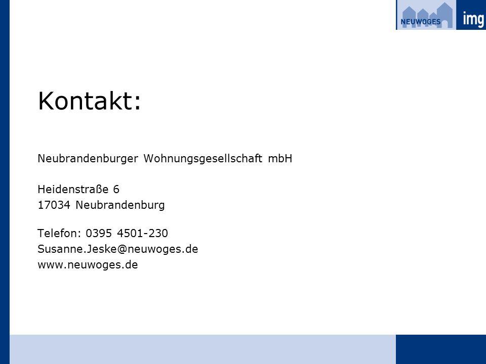 Kontakt: Neubrandenburger Wohnungsgesellschaft mbH Heidenstraße 6 17034 Neubrandenburg Telefon: 0395 4501-230 Susanne.Jeske@neuwoges.de www.neuwoges.de