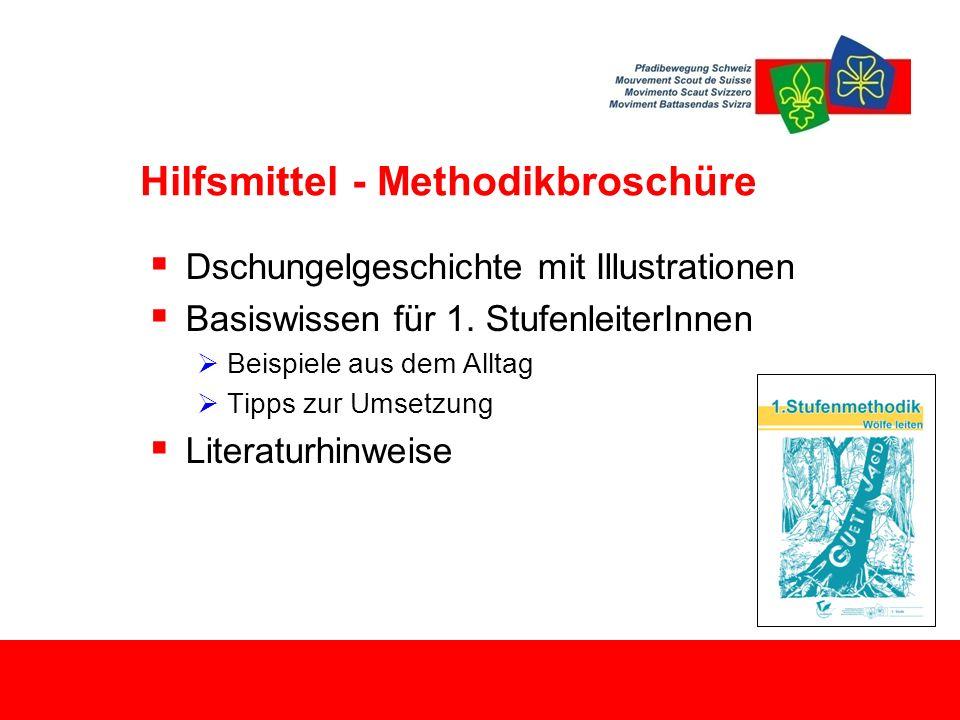 Hilfsmittel - Methodikbroschüre  Dschungelgeschichte mit Illustrationen  Basiswissen für 1. StufenleiterInnen  Beispiele aus dem Alltag  Tipps zur