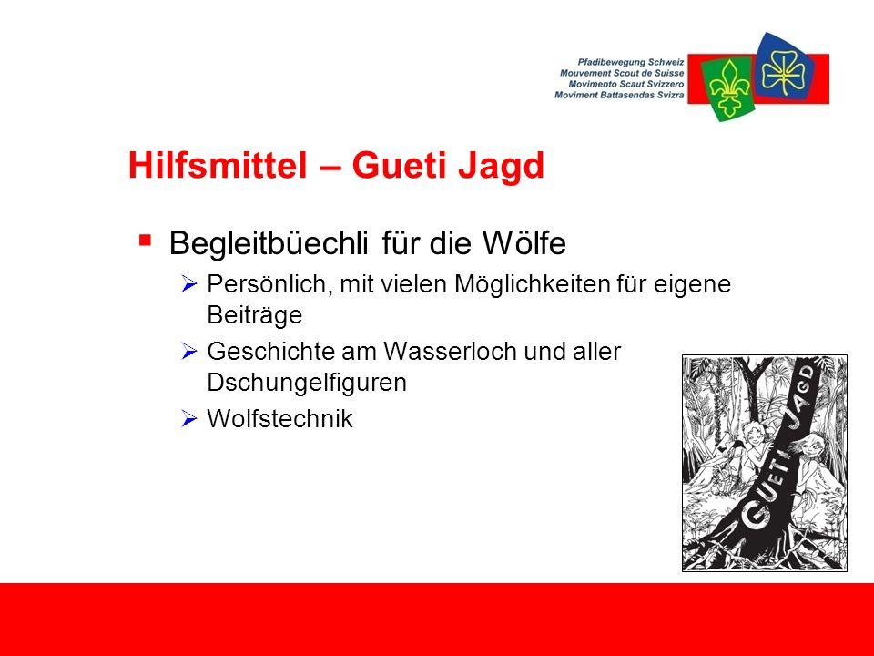 Hilfsmittel – Gueti Jagd  Begleitbüechli für die Wölfe  Persönlich, mit vielen Möglichkeiten für eigene Beiträge  Geschichte am Wasserloch und aller Dschungelfiguren  Wolfstechnik