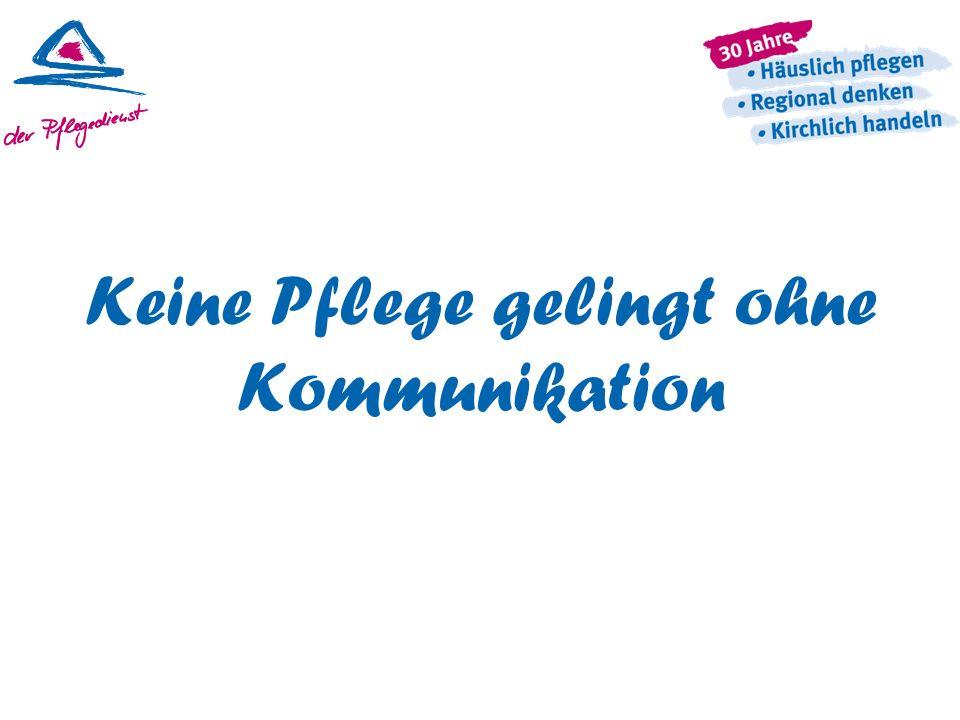 Keine Pflege gelingt ohne Kommunikation
