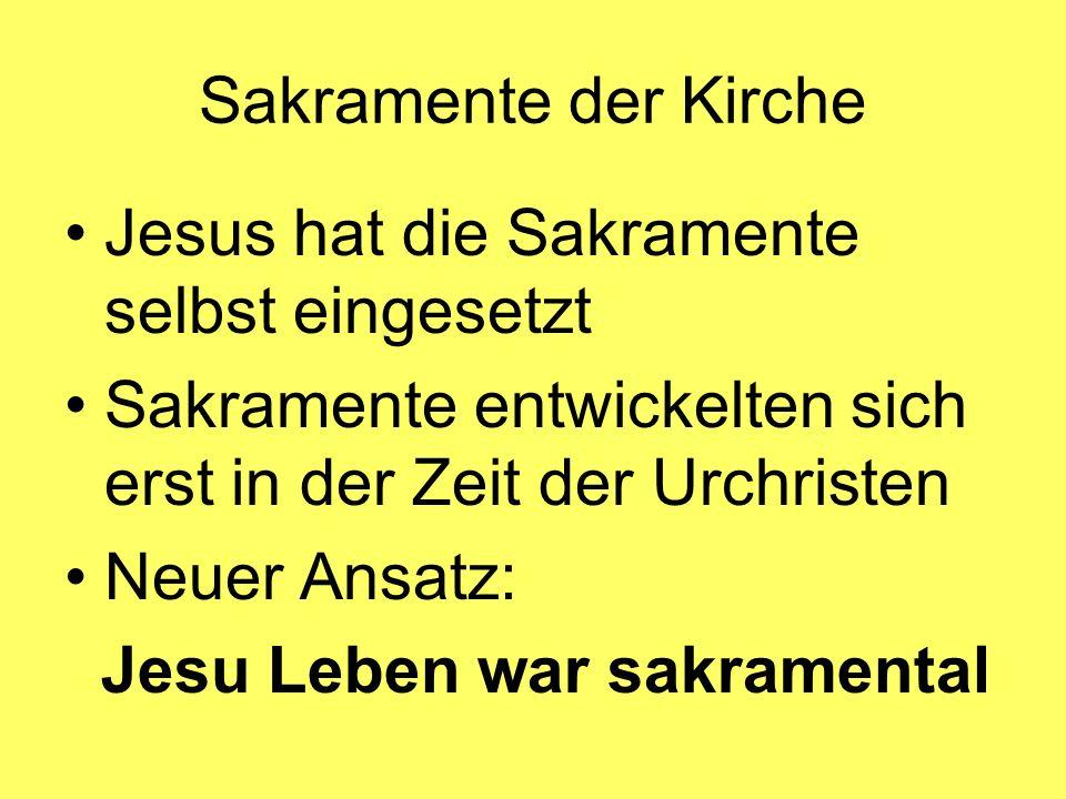 Sakramente der Kirche Jesus hat die Sakramente selbst eingesetzt Sakramente entwickelten sich erst in der Zeit der Urchristen Neuer Ansatz: Jesu Leben
