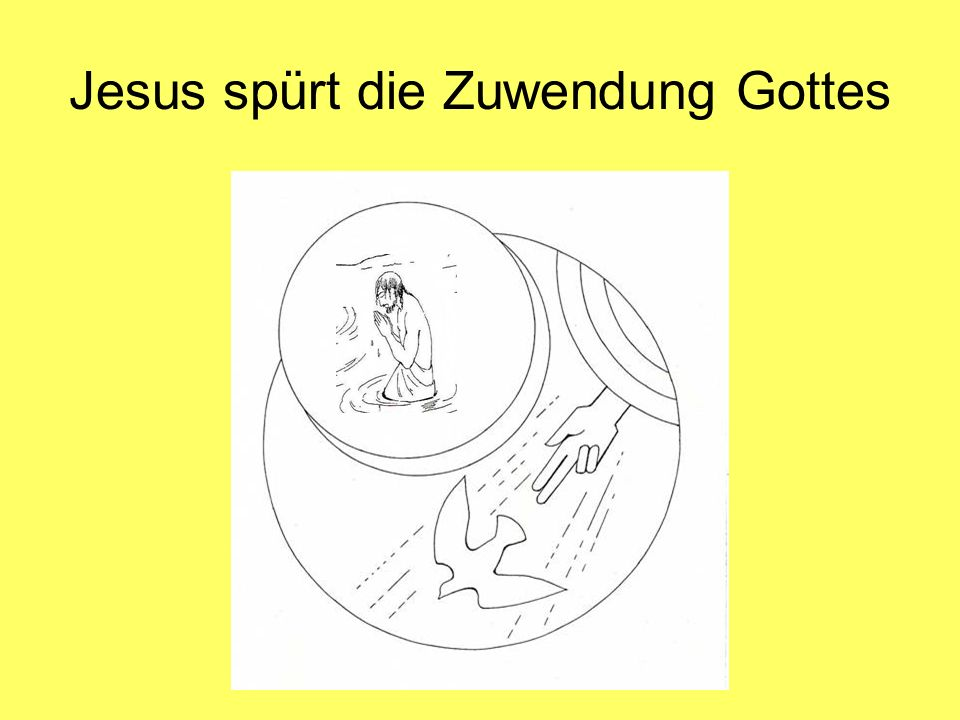 Jesus spürt die Zuwendung Gottes