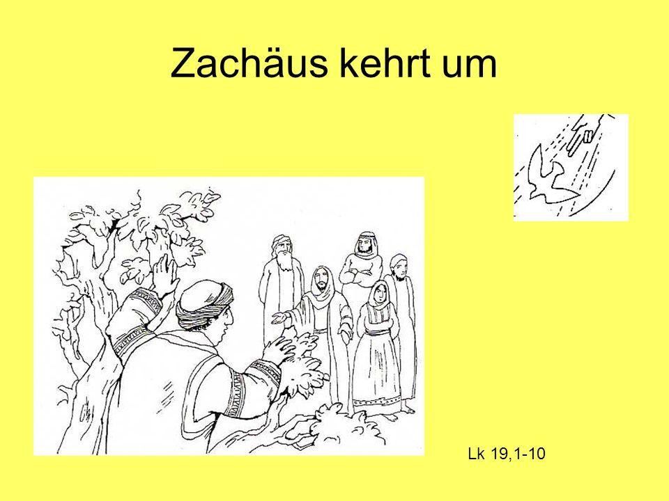 Zachäus kehrt um Lk 19,1-10