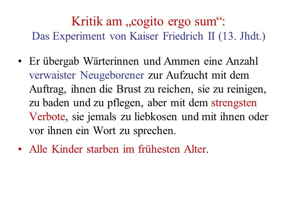 """Kritik am """"cogito ergo sum : Das Experiment von Kaiser Friedrich II (13."""