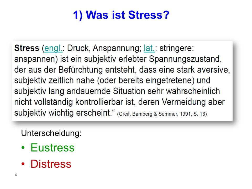 1) Was ist Stress? Unterscheidung: Eustress Distress 5