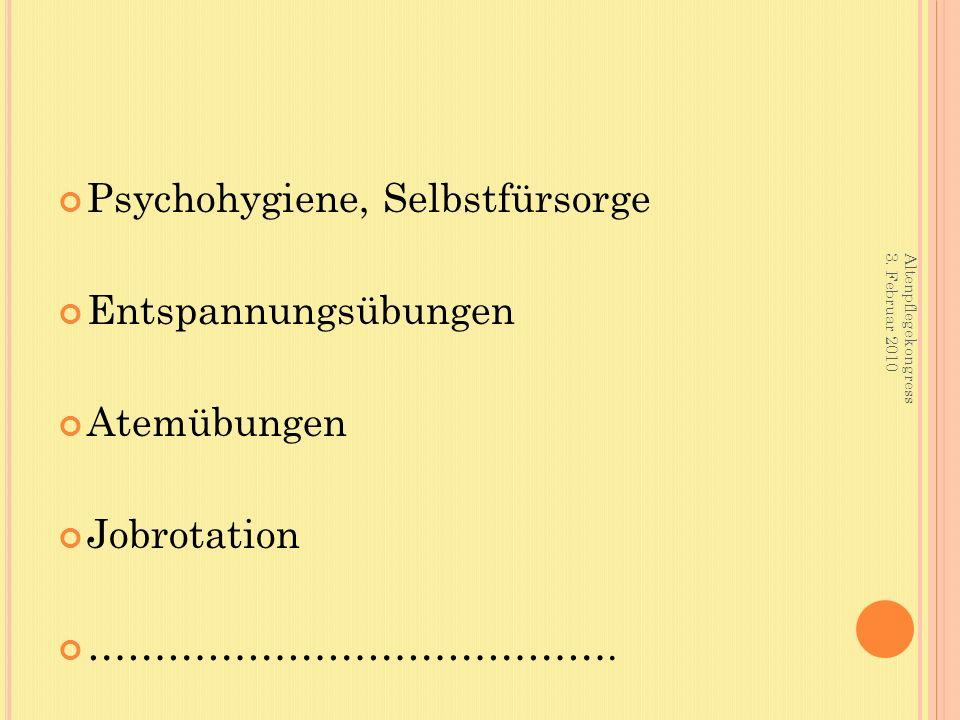 Psychohygiene, Selbstfürsorge Entspannungsübungen Atemübungen Jobrotation ………………………………….