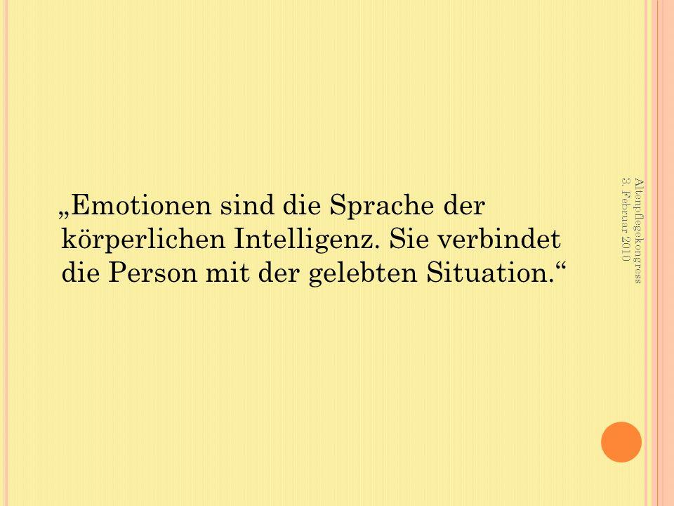 """""""Emotionen sind die Sprache der körperlichen Intelligenz."""