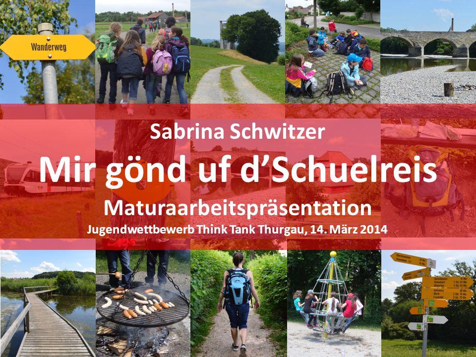 Sabrina Schwitzer Mir gönd uf d'Schuelreis Maturaarbeitspräsentation Jugendwettbewerb Think Tank Thurgau, 14.