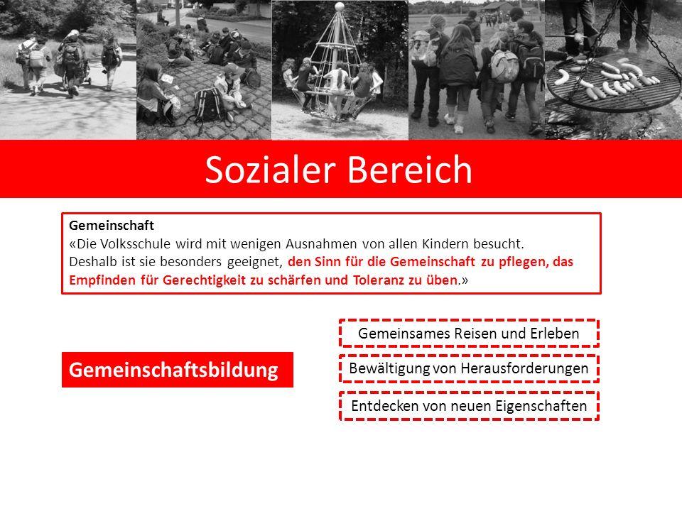 Sozialer Bereich Gemeinschaft «Die Volksschule wird mit wenigen Ausnahmen von allen Kindern besucht.